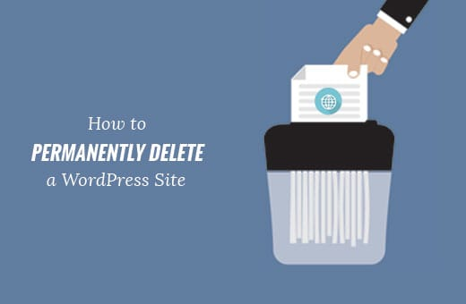 How to Completely Delete WordPress Blog